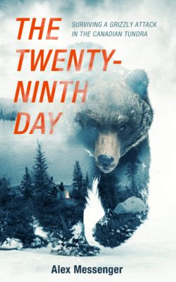 Twenty-Ninth Day: Surviving a Grizzly Attack in the Canadian Tundra